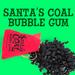 Santa's Coal Bubble Gum
